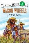 Wagon Wheels (Level 3 Reader)