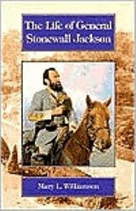 Life of General Stonewall Jackson, The