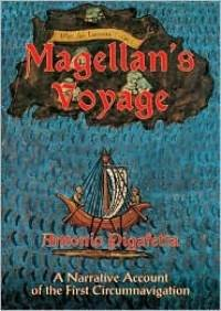 Magellan's Voyage: A Narative Account of the First Circumnavigation