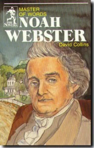 Sower: Noah Webster: Master of Words