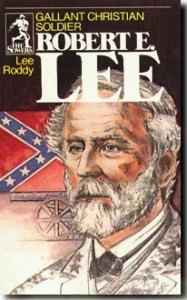 Sower: Robert E. Lee: Gallant Christian Soldier
