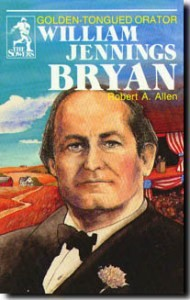 Sower: William Jennings Bryan: Golden-Tongued Orator