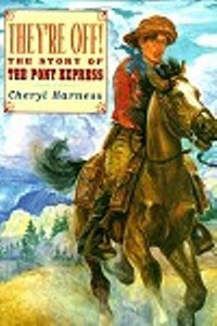 They're Off: The Story of the Pony Express