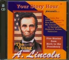 Your Story Hour - Young Abe Lincoln - CD