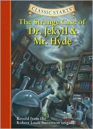 Strange Case of Dr. Jekyll and Mr. Hyde (Classic Starts)