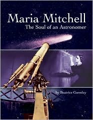 Maria Mitchell: The Soul of an Astronomer