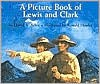Picture Book of Lewis & Clark, A