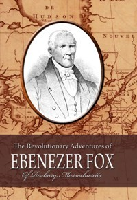 The Revolutionary Adventures of Ebenezer Fox (1838)