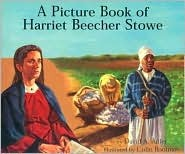 Picture Book of Harriet Beecher Stowe, A