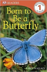Born to be a Butterfly (Level 1 Reader)