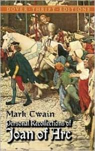 Personal Recollections of Joan of Arc (Dover Thrift)
