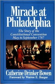 Miracle at Philadelphia: The Story of the Constitutional Convention