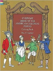 Everyday Dress of the American Colonial Period (Coloring Book)
