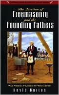 The Question of Freemasonry & the Founding Fathers