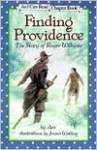 Finding Providence: The Story of Roger Williams (Level 4 Reader)