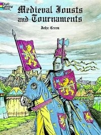 Medieval Jousts and Tournaments (Coloring Book)
