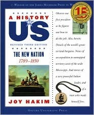 The New Nation 1789-1850 (3rd Ed.) (History of US #4)