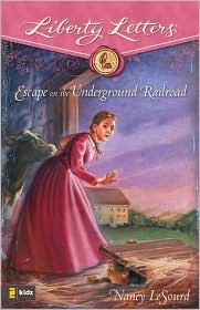 Escape on the Underground Railroad (Liberty Letters)