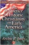 Influence of Historic Christianity on Early America, The