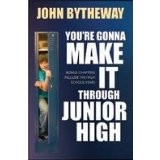 You're Going to Make it Through Junior High