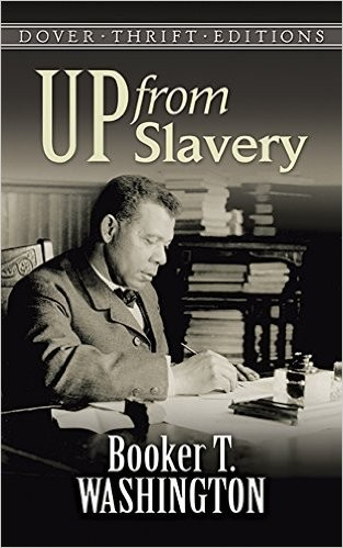 Up From Slavery (Booker T. Washington) (Dover Thrift)