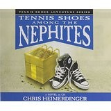 Tennis Shoes Among the Nephite - CD (Tennis Shoes Among the Nephites #1)