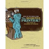Who in the World Was the Secretive Printer? (Gutenberg)