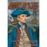 I Have Not Yet Begun to Fight: A Story about John Paul Jones (CMB)