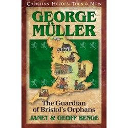 George Muller: The Guardian of Bristo's Orphans (Christian Heroes)