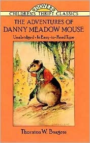 The Adventures of Danny Meadow Mouse (Children's Thrift Classics)