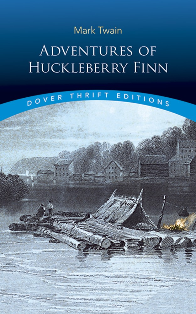 Adventures of Huckleberry Finn - unabridged (Dover Thrift)