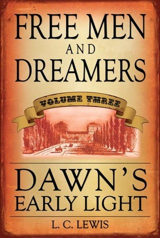Free Men & Dreamers Vol. 3: Dawn's Early Light