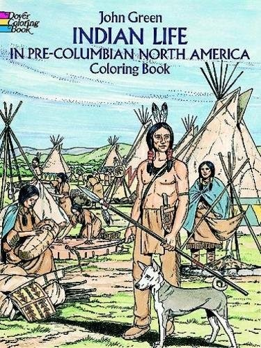 Indian Life in Pre-Columbian North America (Coloring Book)