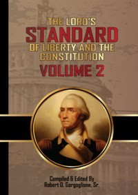 The Lord's Standard of Liberty and the Constitution Vol. 2 (2015)