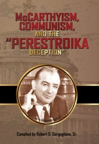 """McCarthyism, Communism, and the """"Perestroika Deception"""" (2016)"""