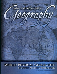 Welcome to the Wonderful World of Geography - Physical (Student Activity Workbook)