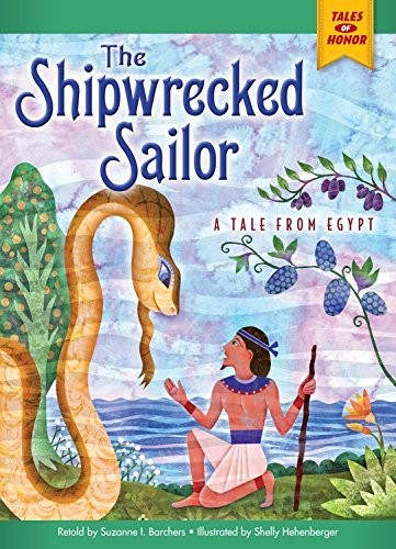 The Shipwrecked Sailor: A Tale from Egypt