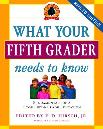 What Your Fifth Grader Needs to Know: The Core Knowledge Series