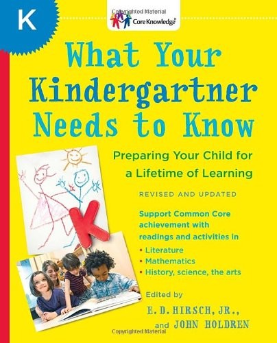 What Your Kindergartner Needs to Know (Revised): The Core Knowledge Series