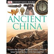 Ancient China (Eyewitness DK Book)