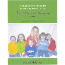 A Real Mom's Guide to Homeschooling with the Book of Mormon