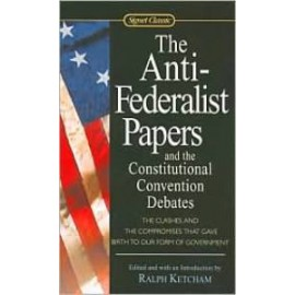 Anti-Federalist Papers and the Constitutional Convention, The