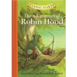 Adventures of Robin Hood (Classic Starts)