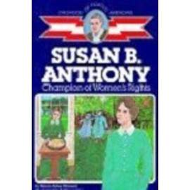 Childhood: Susan B. Anthony: Champion of Women's Rights