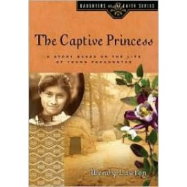 Captive Princess: A Story Based on the Life of Pocahontas