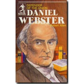 Sower: Daniel Webster: Defender of the Union