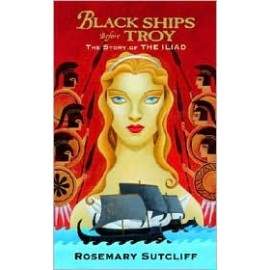Black Ships Before Troy; The Story of the Iliad
