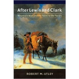After Lewis and Clark: Mountain Men and Paths to the Pacific