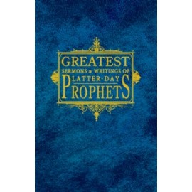 Greatest Sermons & Writings of Latter-day Prophets (2010)