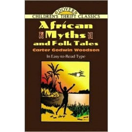 African Myths and Folk Tales (Dover Thrift)
